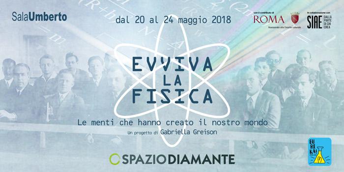 La seconda edizione del Festival della Fisica a teatro arriva a Roma, allo Spazio Diamante, dal 20 al 24 maggio 2018 EVVIVA LA FISICA…sarà bellissimo! Ecco il programma…