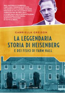 La leggendaria storia di Heisenberg e dei fisici di Farm Hall (nato nel 2019)