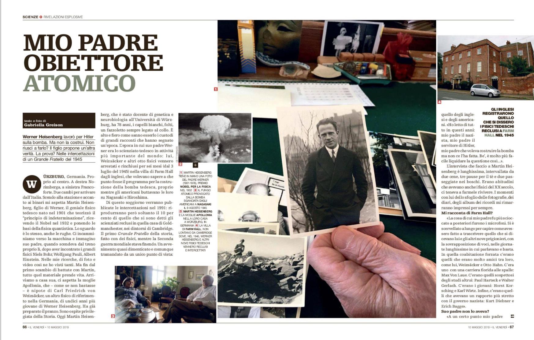 Oggi sul Venerdì di Repubblica c'è un servizio di 3 (tre!) pagine sulle mie ricerche e l'intervista che ho fatto a Martin Heisenberg (figlio di Werner)!
