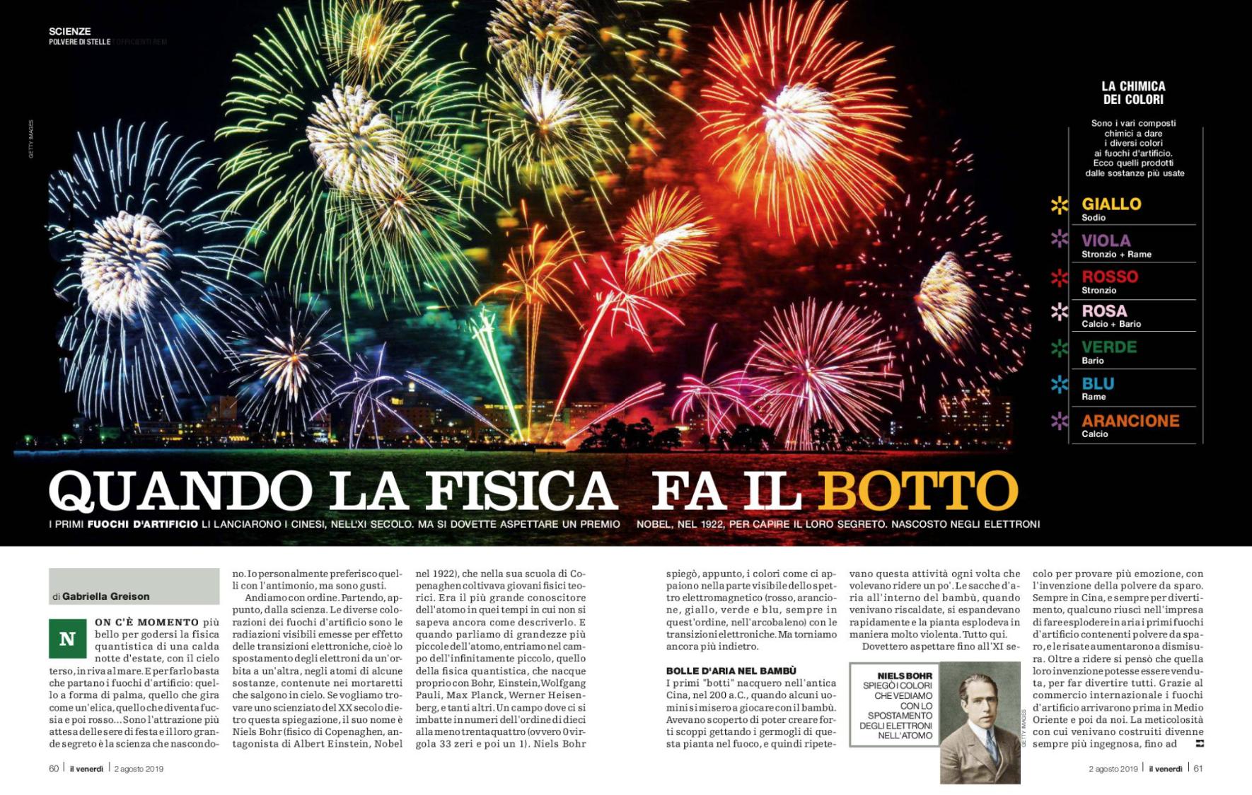 Un mio pezzo sul Venerdì di Repubblica con il racconto scientifico dei fuochi d'artificio (come nascono, cosa succede dentro, perchè i colori), e poi nuova puntata delle Pillole di Fisica…
