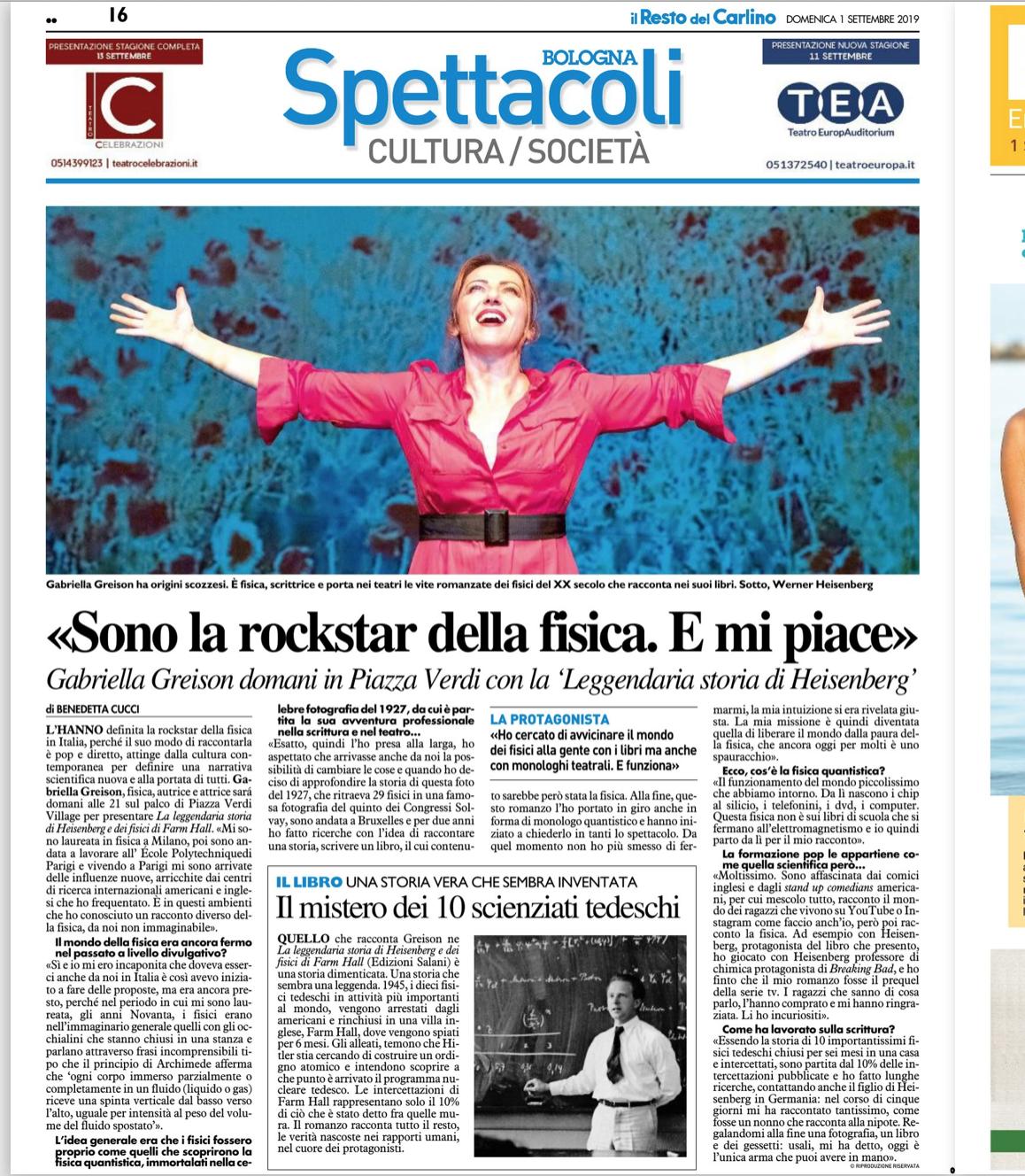 Oggi sul quotidiano il Resto del Carlino di Bologna una pagina bellissima…grazie! Tante date con LA LEGGENDARIA STORIA DI HEISENBERG E DEI FISICI DI FARM HALL…