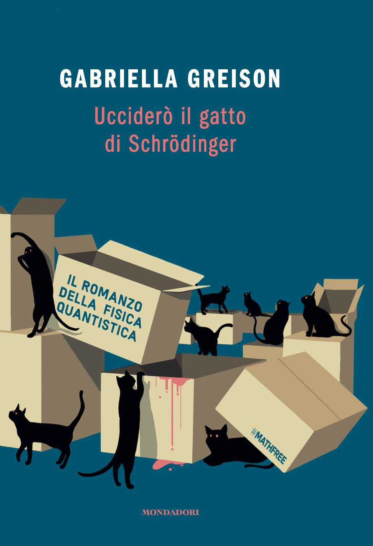 Svelata la copertina del mio nuovo romanzo UCCIDERO' IL GATTO DI SCHROEDINGER (attivo il pre-order)!