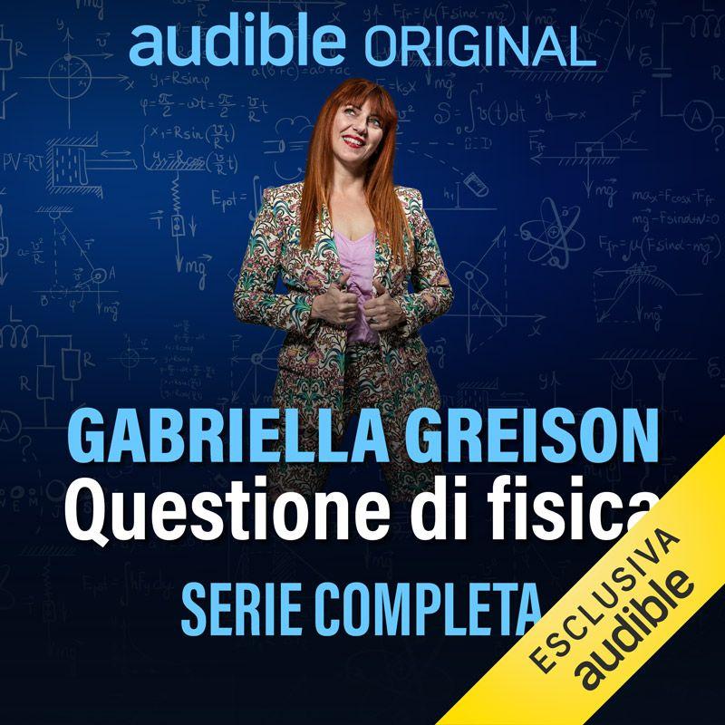 """Nuovo podcast """"QUESTIONE DI FISICA"""" con Audible!"""