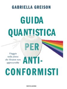 Guida quantistica per anticonformisti (nasce il 26 Ottobre 2021)