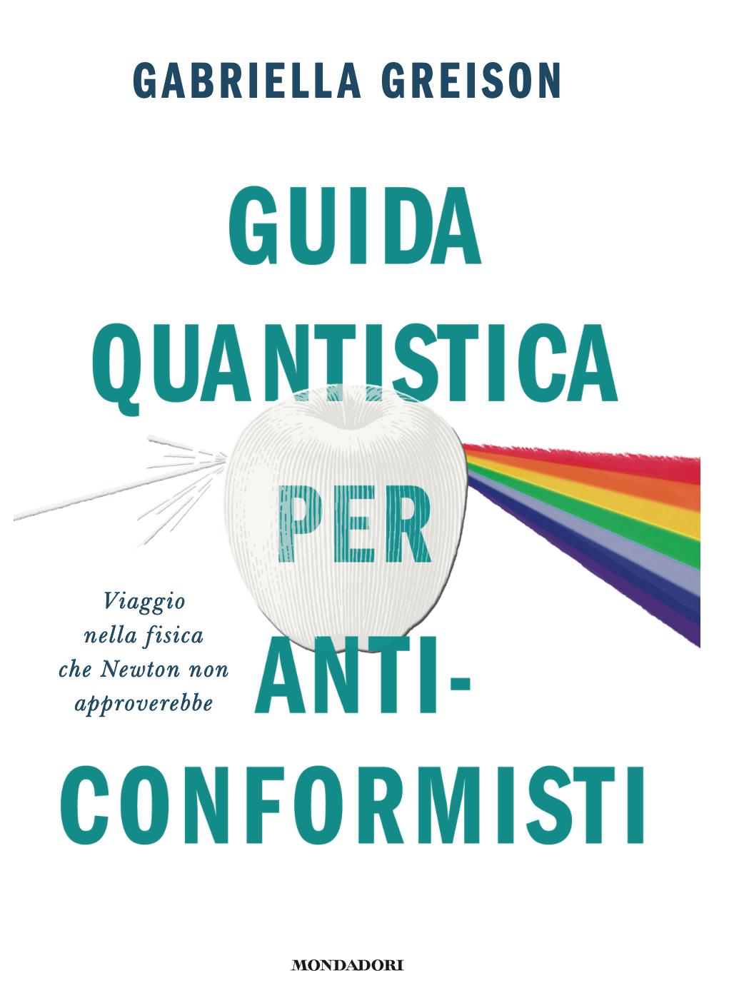 Ecco svelata la copertina del mio nuovo libro GUIDA QUANTISTICA PER ANTICONFORMISTI…oggi è il click-day, si può già ordinare!